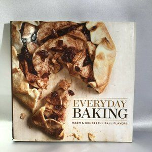 Everyday Baking Cookbook Warm And Wonderful Fall